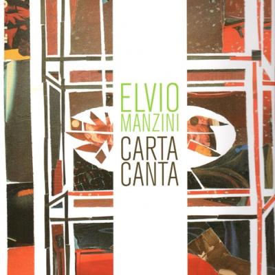Elvio Manzini. <i>Carta Canta. Disegni, collages acquerelli</i>, Catalogo della mostra a cura di F.Santaniello
