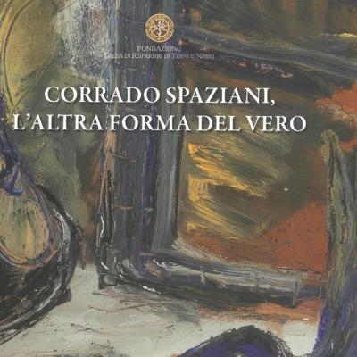<i>Corrado Spaziani, L'altra forma del vero</i> Catalogo mostra a cura di Paolo Cicchini