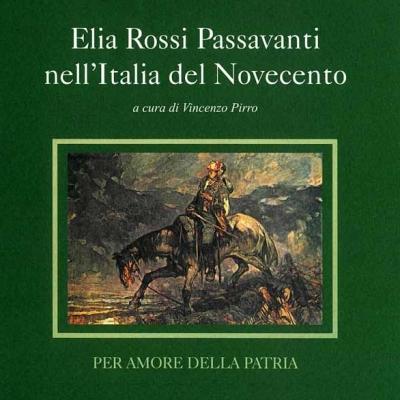 V.Pirro, <i>Elia Rossi Passavanti nell'Italia del Novecento</i>